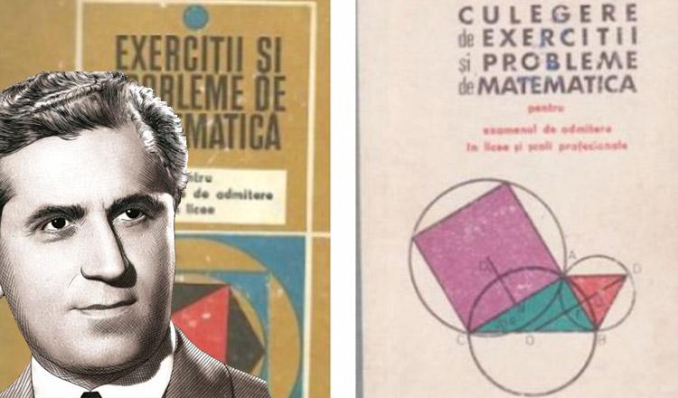 Grigore Gheba, matematicianul care ne-a chinuit în anii de şcoală cu culegerile sale de probleme şi exerciţii la matematică!