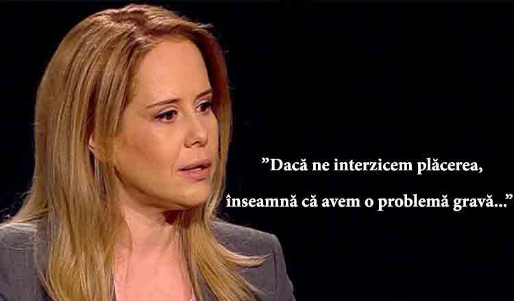 """Mihaela Bilic : """"Dacă ne interzicem plăcerea, înseamnă că avem o problemă gravă…"""""""
