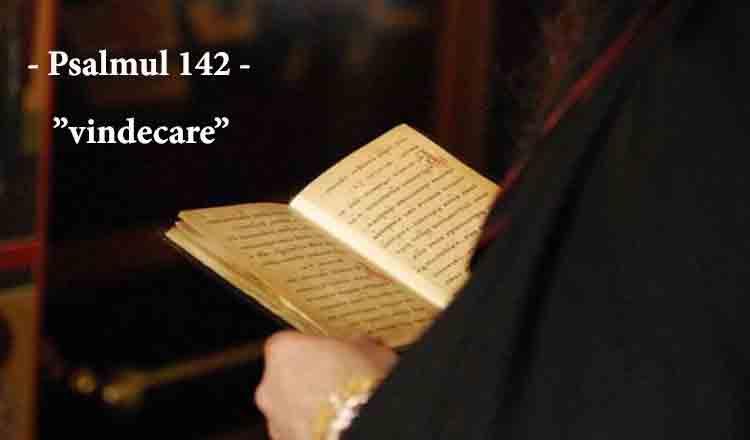 Spune și tu Psalmul 142 pentru a ține boala departe