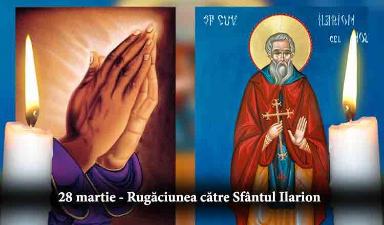Citește azi, 28 martie, Rugăciunea către Sfântul Ilarion Cel Mare pentru îndepărtarea vrăjmașilor și mântuire