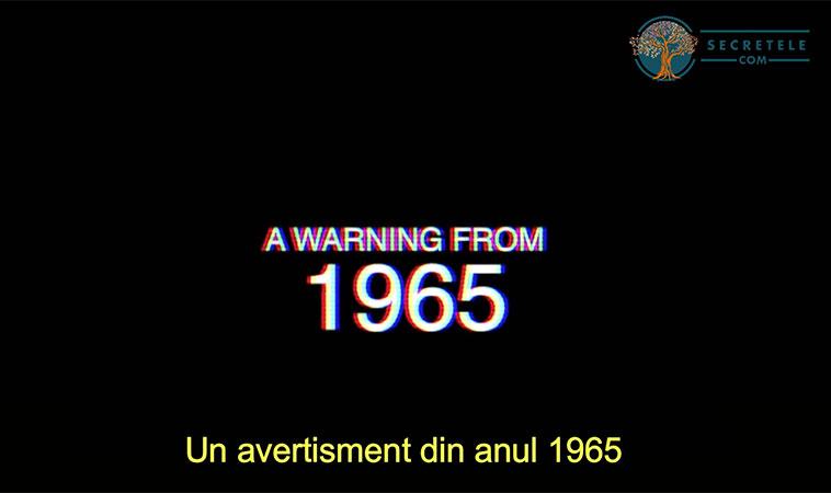În anul 1965, un avertisment de neuitat a fost difuzat pentru ca toți oamenii să îl audă: 53 de ani mai târziu, s-a dovedit a fi adevărat
